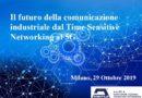 Il futuro della comunicazione industriale dal Time Sensitive Networking al 5G